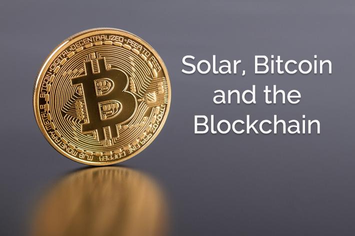 Solar, Bitcoin and the Blockchain